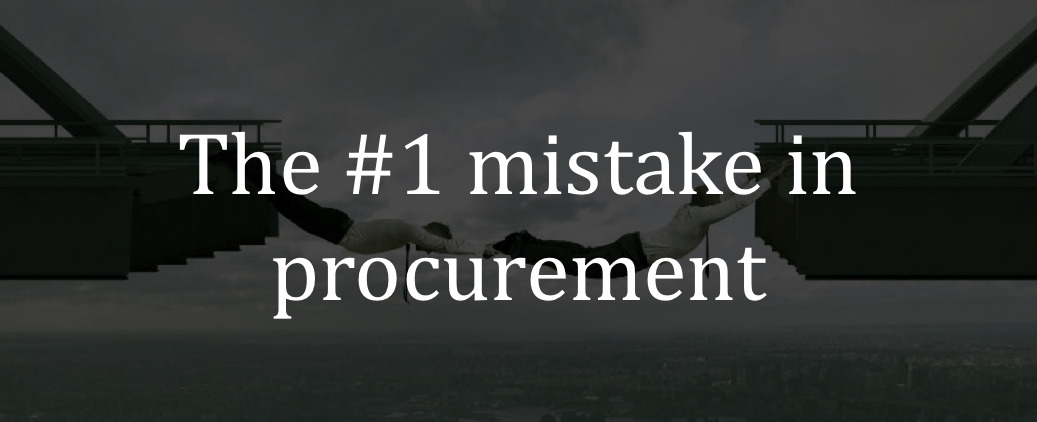The #1 mistake in procurement