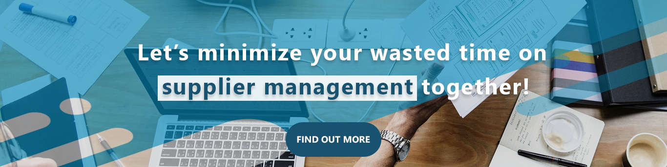 Let'sminimze your wasted time on supplier management together! Find out more