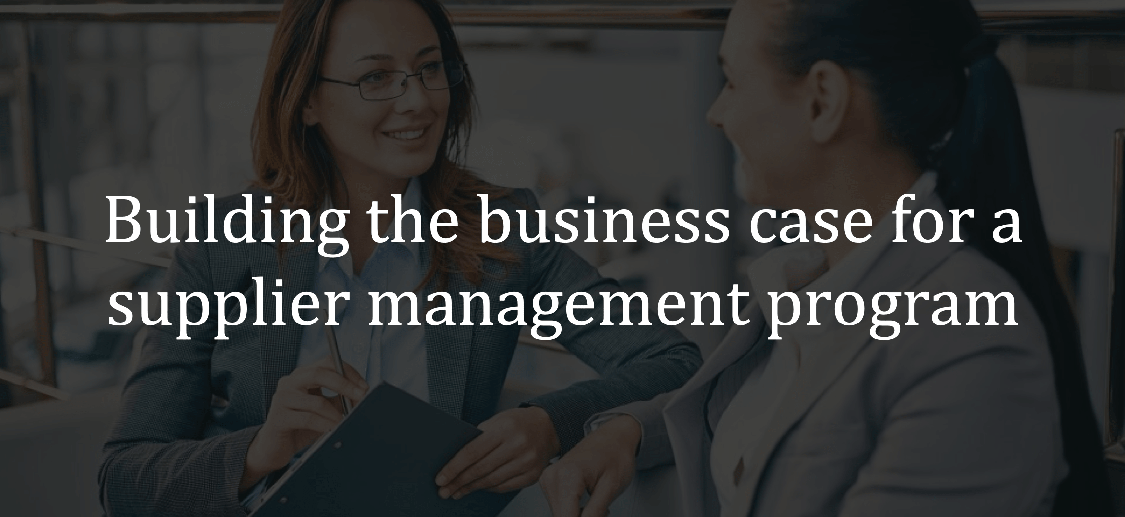 Building business case for a supplier management program